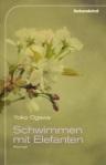Yoko Ogawa - Schwimmen mit Elefanten (Liebeskind Verlag)