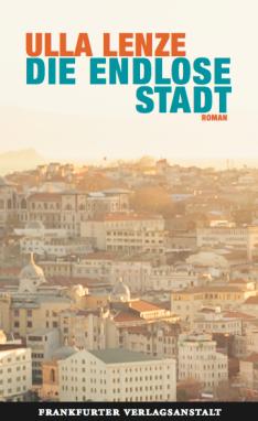 Ulla Lenze: Die endlose Stadt