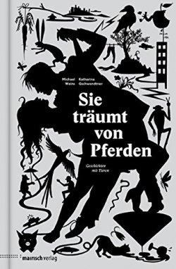 Michael Weins / Katharina Gschwendtner: Sie träumt von Pferden