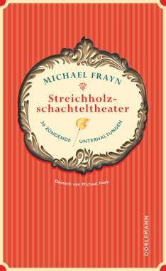 Michael Frayn: Streichholzschachteltheater