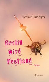 Nicola Nürnberger: Berlin wird Festland