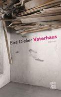 Bea Dieker: »Vaterhaus«