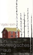 Vigdis Hjorth: »Ein norwegisches Haus«