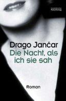 Drago Jančar: »Die Nacht, als ich sie sah«