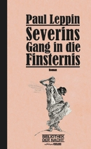Paul Leppin: »Severins Gang in die Finsternis«