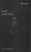 Jakob Nolte: »ALFF«