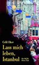Celil Oker: »Lass mich leben, Istanbul«