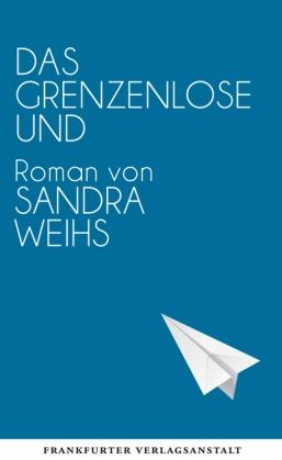 Sandra Weihs: »Das grenzenlose Und«