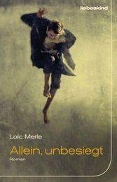 Loïc Merle: »Allein, unbesiegt«. Aus dem Französischen von Claudia Steinitz. Liebeskind, 22. Februar 2016, 208 Seiten, 20,00 €.