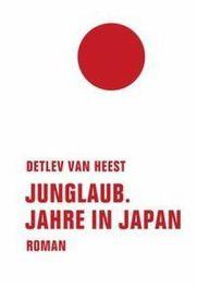 Detlev Van Heest: »Junglaub. Jahre in Japan«. Verbrecher, 27. Februar 2016, 540 Seiten, 24,00 €.