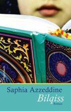 Saphia Azzeddine: »Bilqiss«. Aus dem Französischen von Birgit Leib. Wagenbach, 26. August 2016, 176 Seiten, 20,00 €.
