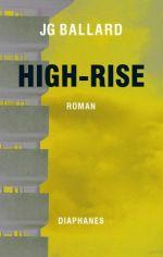 J. G. Ballard: »High-Rise«. Aus dem Englischen von Michael Koseler. diaphanes, 30. Juni 2016, 224 Seiten, 16,95 €.