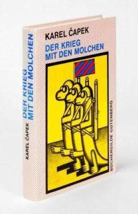Karel Čapek & Hans Ticha (Ill.): »Der Krieg mit den Molchen«. Edition Büchergilde, 1. September 2016, 328 Seiten, 24,95 €.