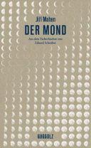 Jiří Mahen: »Der Mond«. Aus dem Tschechischen und mit einem Nachwort von Eduard Schreiber (Radonitzer). Guggolz, 1. August 2016, 130 Seiten, 19,00 €.