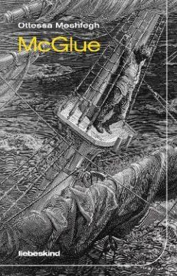 Ottessa Moshfegh: »McGlue«. Aus dem Englischen von Anke Caroline Burger. Liebeskind, 22. August 2016, 144 Seiten, 16,00 €.
