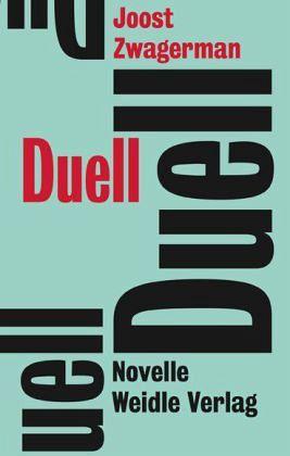 Joost Zwagermann: »Duell«. Aus dem Niederländischen und mit einem Nachwort von Gregor Seferens. Weidle, 1. Juli 2016, 160 Seiten, 17,00 €.