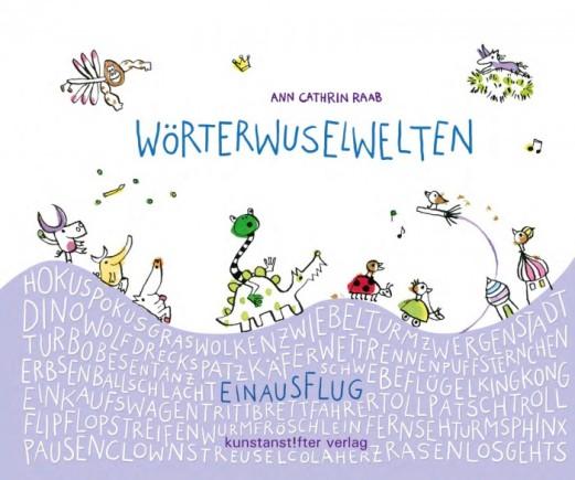 Ann Cathrin Raab: Wörterwuselwelten