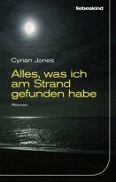 Cynan Jones: »Alles, was ich am Strand gefunden habe«, Liebeskind.
