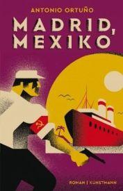 Antonio Ortuño: »Madrid, Mexiko«, Kunstmann.