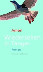 Amsél, Wiedersehen in Tanger