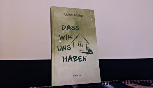Dass-wir-uns-haben-Luise-Maier-Wallstein