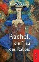 Tennenbaum- Rachel, die Frau des Rabbis