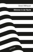 Steven Millhauser: Stimmen in der Nacht.