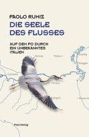 Paolo Rumiz: Die Seele des Flusses.
