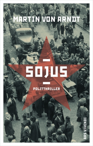 Martin von Arndt: Sojus. Ars Vivendi.
