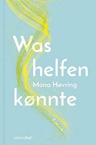 Mona Høvring: Was helfen kønnte. Edition Fünf.