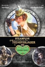 Anne Amalia Herbst - Steampunk Handbuch für Monsterjäger (Lysandra Books Verlag)