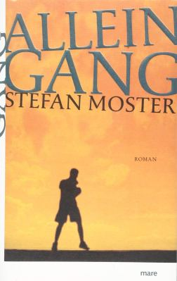 Stefan Moster: Alleingang. mare.