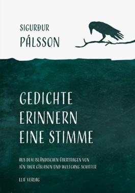 Sigurður Pálsson: Gedichte erinnern eine Stimme. Elif.