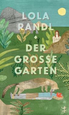 Lola Randl: Der große Garten. Matthes & Seitz.