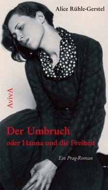 Alice Rühle-Gerstel: Der Umbruch oder Hanna und die Freiheit. Aviva.