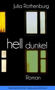 Julia Rothenburg: Hell/Dunkel. FVA.