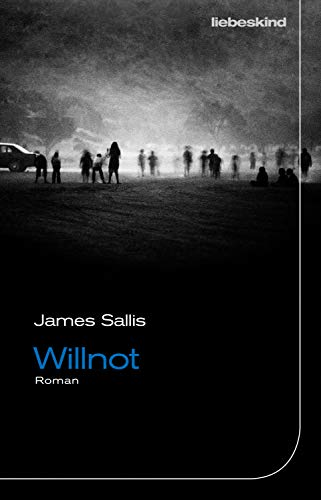 James Sallis: Willnot. Liebeskind.