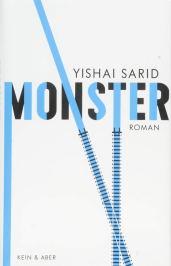 Yishai Sarid: Monster. Kein & Aber.