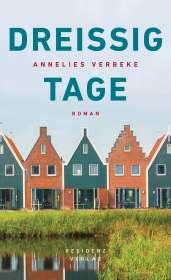 Annelies Verbeke: Dreißig Tage. Residenz.